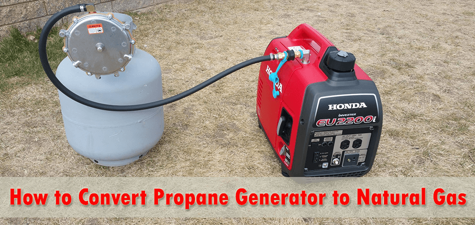 How to Convert Propane Generator to Natural Gas
